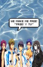 We make me Free! ~Free! y tu~ by -Vale_otakulover04-