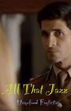All That Jazz (Homeland fanfiction) by indigovioletstargaze