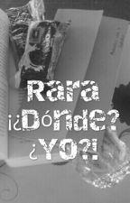 Rara ¡¿Dónde? ¿Yo?! by LauraGalarza