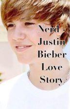 Nerd - Justin Bieber love story by fanfictionfreak209