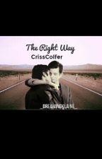 the right way || crisscolfer by jinschild