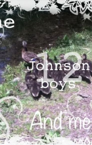 the 12 Johnson boys and me