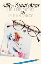 The Cliche Story of the Nerd and the Bad Boy by LaLaLoveLouis