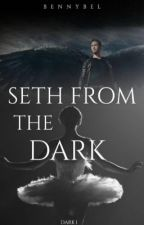 Seth from the dark -Dark 1-  by bennybel