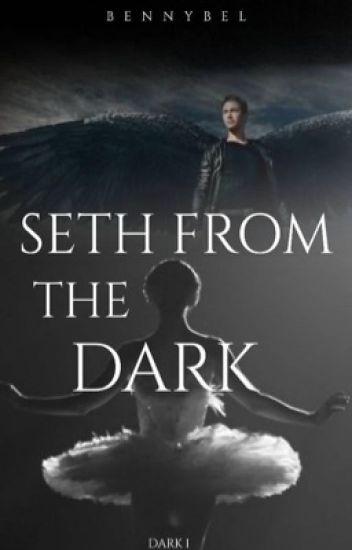 Seth from the dark -Dark 1-