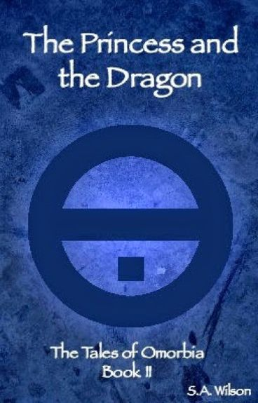 The Princess and the Dragon (Tales of Omorbia - Book II) by swilson4995