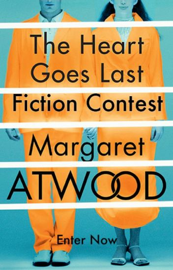 The Heart Goes Last Fiction Contest with Margaret Atwood