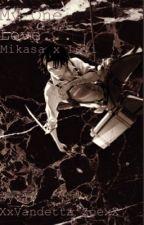 My One Love (Mikasa x Levi)|Attack on Titan| by XxVandetta_ZoexX
