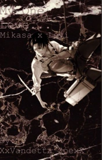 My One Love (Mikasa x Levi) *DISCONTINUED*