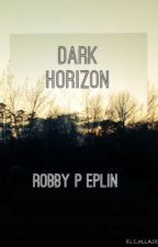 Dark Horizon (The Kinner Chronicles #1) by Robby_P_Eplin