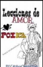 Lecciones de amor-Foxica- by C4tAxxOnii-Chan