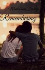 Remembering ( Niall Horan Fan Fiction) by Mar00nerLivesOn