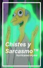 Chistes Y Sarcasmo ™ by -alwaysziam