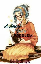 A Smart Girl's Problem {Gajevy}{Fairy Tail} by XdillydillyX