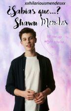 Sabías que...? ♡Shawn Mendes♡ by xxhilariousmendesxx