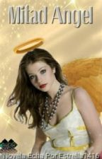 Mitad ángel by estrella1416