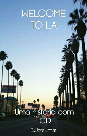 Welcome to LA | C.D.