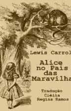 Alice no pais das maravilhas (completo) by MilaHerculana