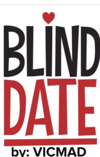 Blind Date  (Completed)✅