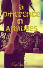 A Difference in Attitudes by EttesilM