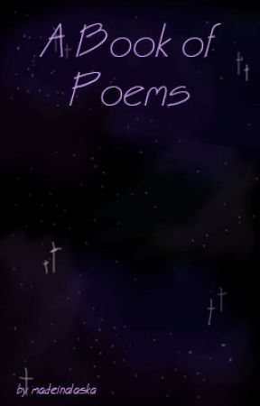 A Book Of Poems by madeinalaska