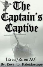 The Captain's Captive (COMPLETE) by Keys_to_Kaleidoscope