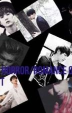Bts horror/romance one shot by kpop_weirdo_here