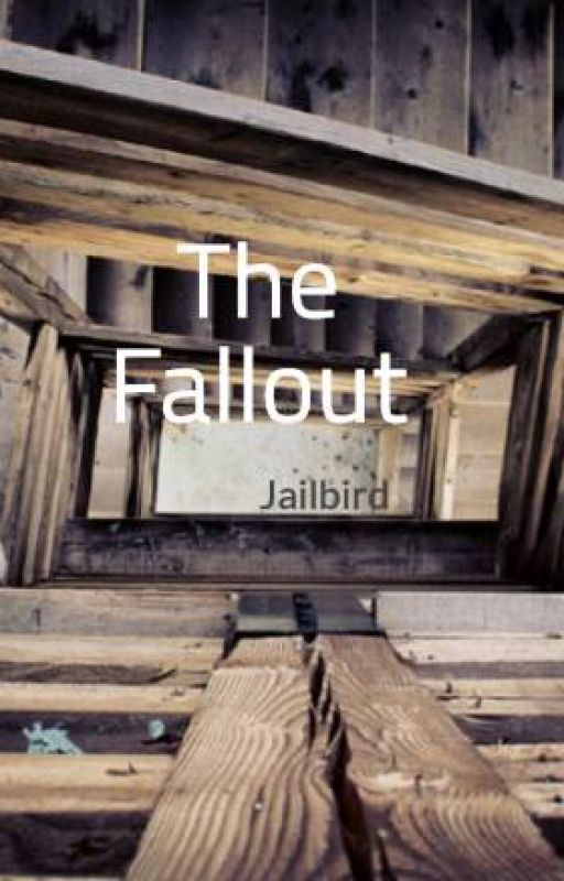 The Fallout by Jailbird