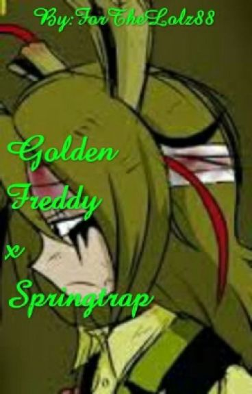 Golden Freddy x Springtrap