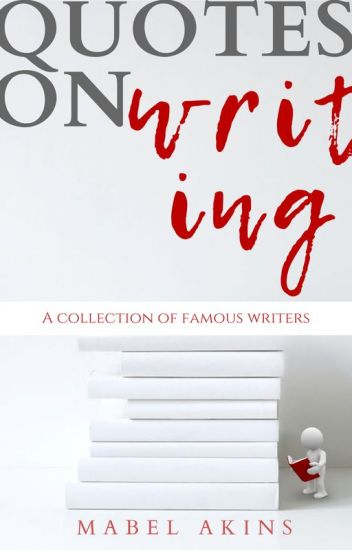 Quotes On Writing A Collection Of Famous Writers ✓ м A L O R Y Enchanting Writers Quotes