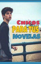 ~ Chicos Para Tus Novelas ~ by pinkhair___