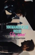 100 maneras de decir 'Te amo'  by xpeggycarterx