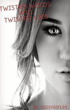 Twisted Words And Twisted Lies (Harry Styles Fanfic) by sassygirl93