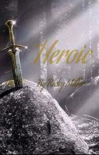 Heroic by Heroic_Gamer