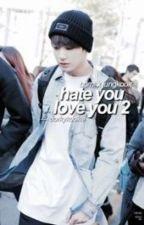 » hate you, love you 2 | j.j.k & y.b.m {on hold} by dorkykookie