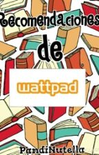 Recomendaciones de Wattpad by DayraLysmer