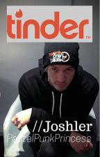 Tinder (Joshler)(BoyxBoy) [ON HOLD] by PastelPunkPrincess