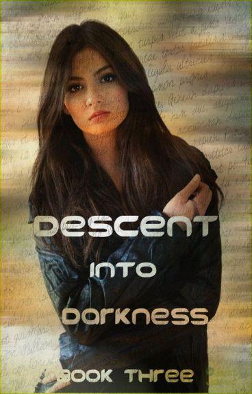 Descent into Darkness (Book three)