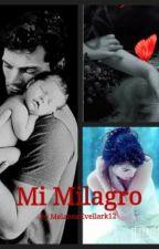 Mi milagro by MelanneEvellark12