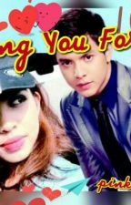 Loving You Forever  (ALDUB You) by lovelyangie28