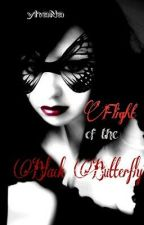 Flight of The Black Butterfly [by: blackamaiden] On going.... by blackmaiden_yhana