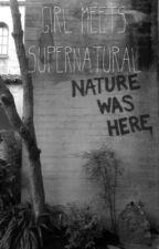 Girl meets Supernatural by Lizibgrande