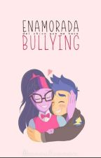 Enamorada del chico que me hace bullying by danielazaca