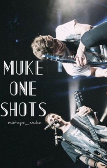 Muke One Shots