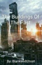 The Buildings Of the Past by BlankMidGhost