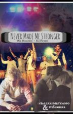 Never Made Me Stronger by mandyxtine