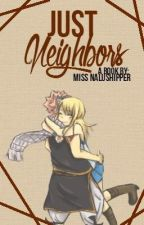 Just Neighbors by Miss_NaluShipper