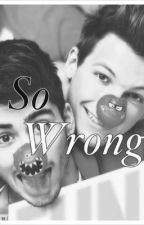 So wrong ( Zouis fanfic) by RoseTomlinson11