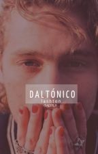 Daltónico; lashton by -taeffly