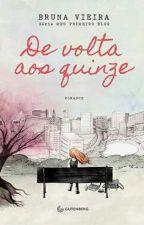 De Volta aos quinze - Bruna Vieira by VernicaSousaCruz